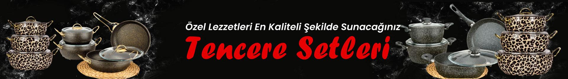 TENCERE SETLERİ